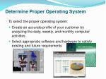 determine proper operating system