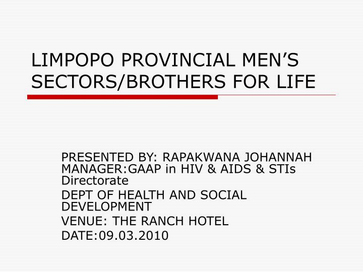 limpopo provincial men s sectors brothers for life n.
