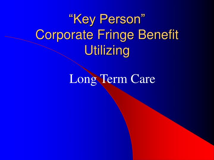 key person corporate fringe benefit utilizing n.