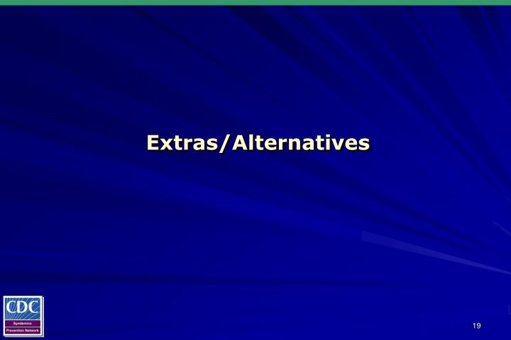 Extras/Alternatives