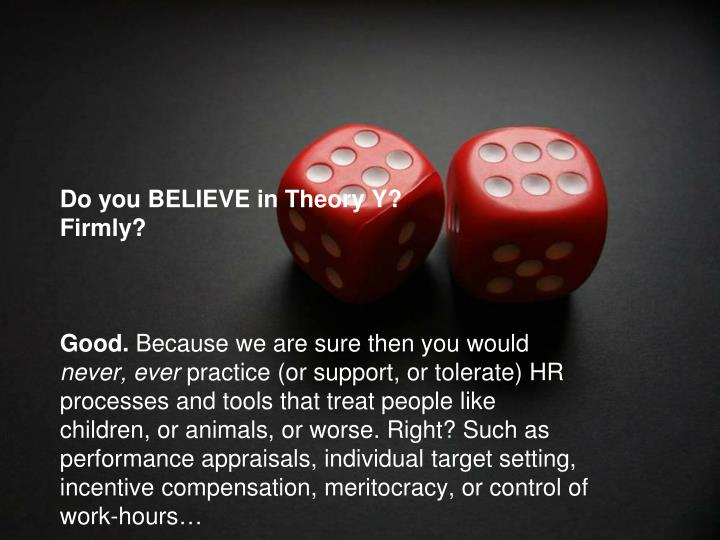 Do you BELIEVE in Theory Y?