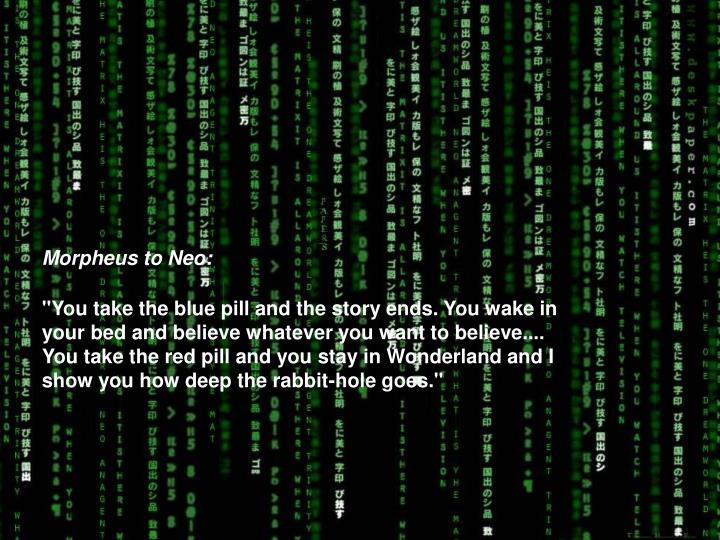 Morpheus to Neo: