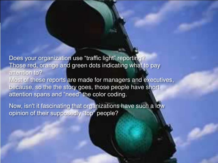 """Does your organization use """"traffic light"""" reporting?"""