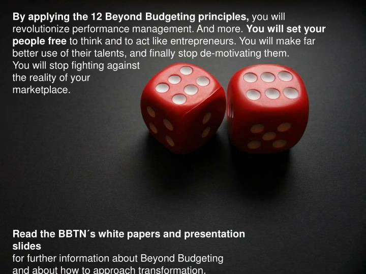 By applying the 12 Beyond Budgeting principles,