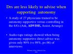 drs are less likely to advise when supporting autonomy