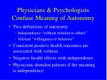 physicians psychologists confuse meaning of autonomy
