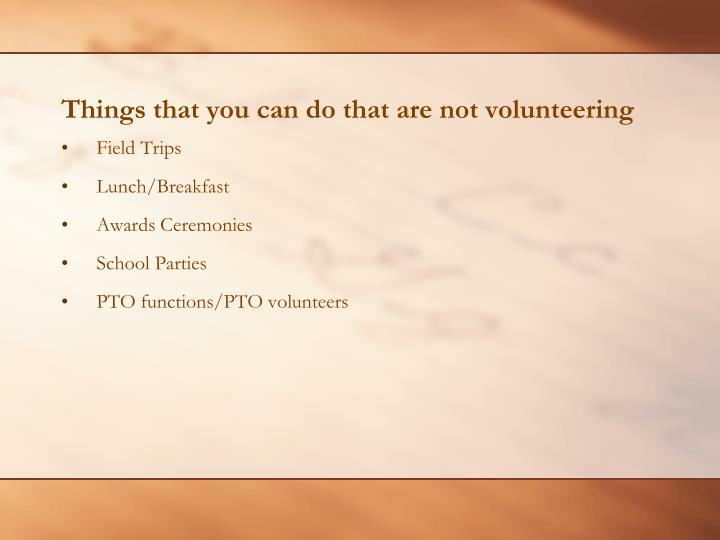 Things that you can do that are not volunteering