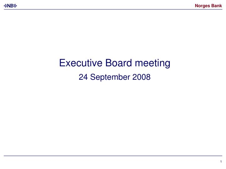 executive board meeting 24 september 2008 n.