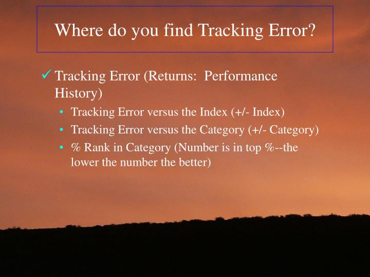 Where do you find Tracking Error?