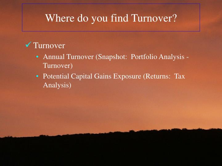 Where do you find Turnover?