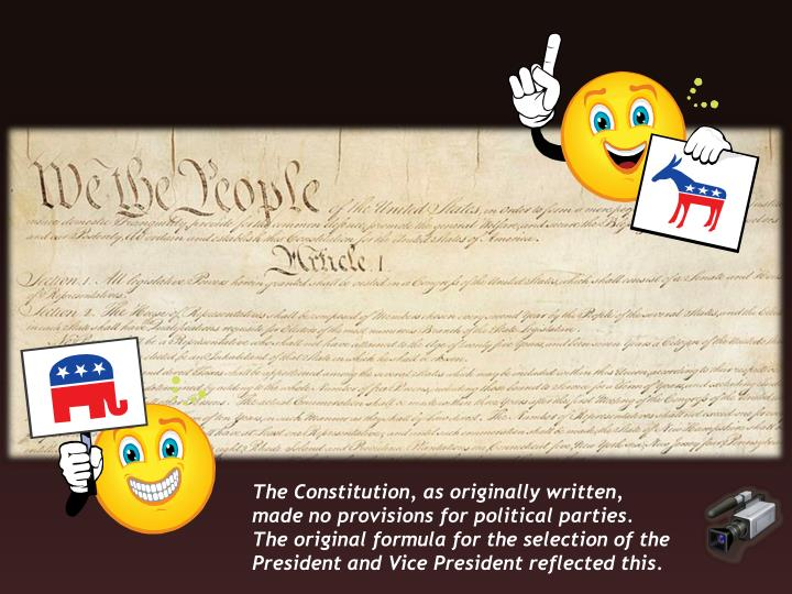 The Constitution, as originally written, made no provisions for political parties.  The original formula for the selection of the President and Vice President reflected this.