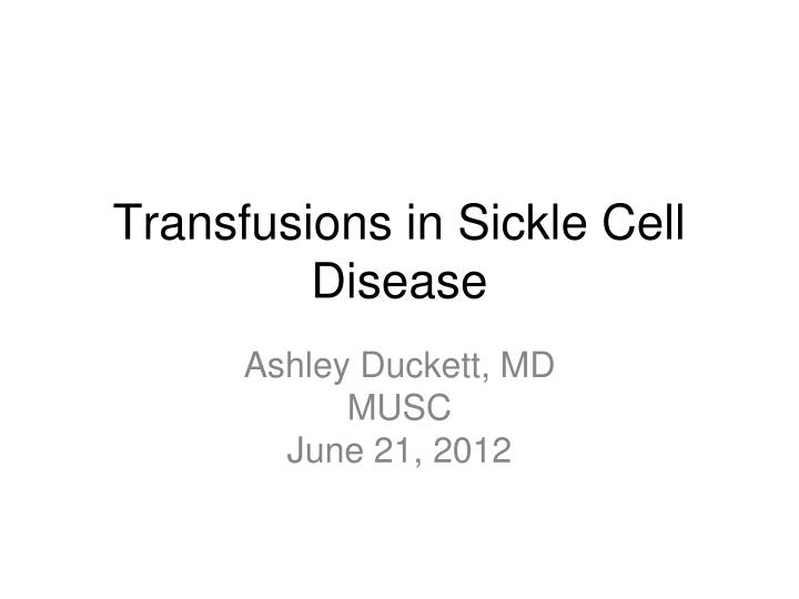 transfusions in sickle cell disease n.