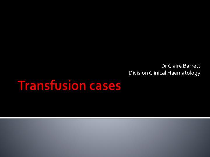 dr claire barrett division clinical haematology n.