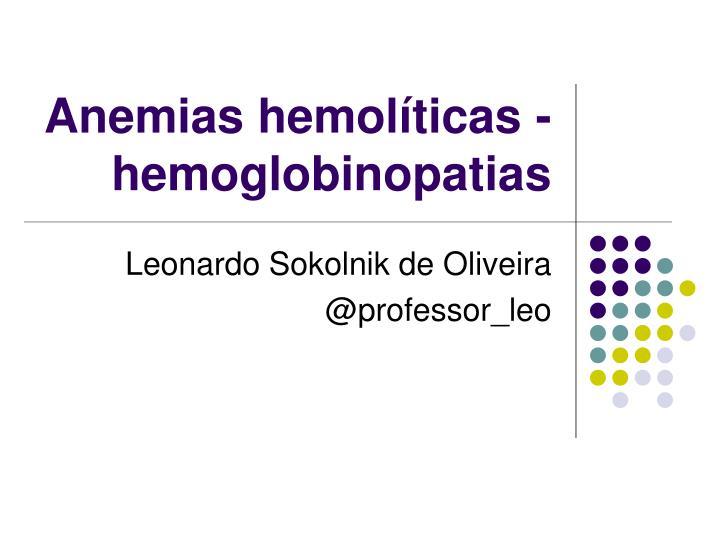 Anemias hemol ticas hemoglobinopatias
