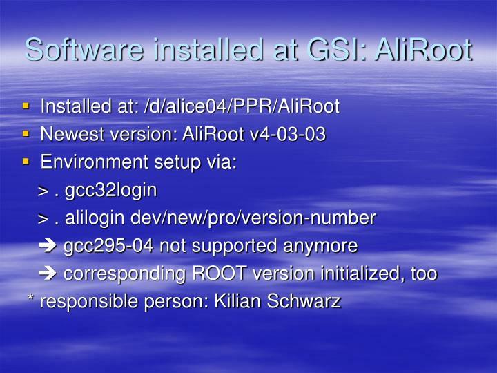 Software installed at GSI: AliRoot