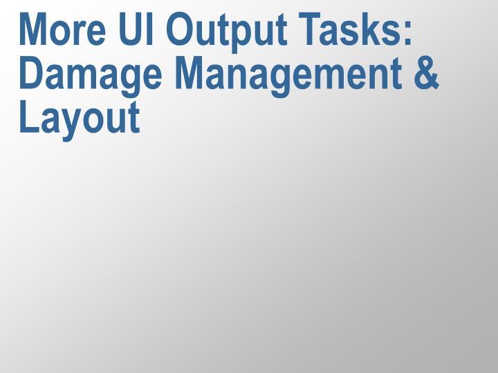 more ui output tasks damage management layout n.