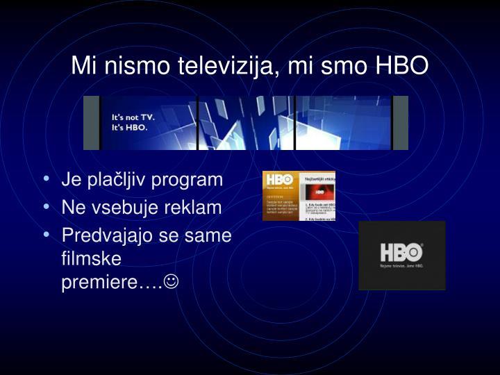 Mi nismo televizija mi smo hbo
