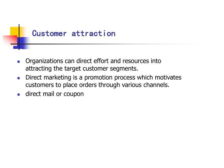 Customer attraction