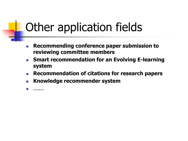 Other application fields