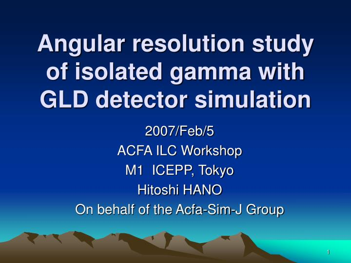 angular resolution study of isolated gamma with gld detector simulation n.