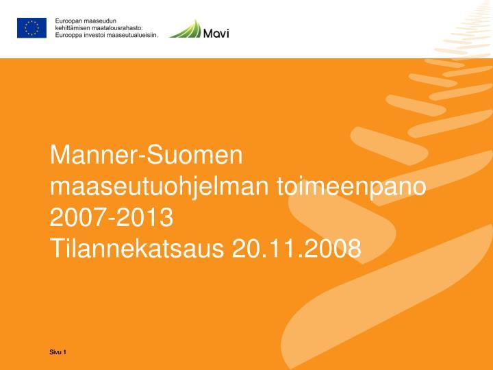 manner suomen maaseutuohjelman toimeenpano 2007 2013 tilannekatsaus 20 11 2008 n.