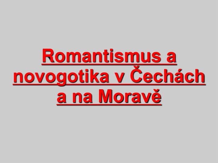 Romantismus a novogotika v Čechách a na Moravě
