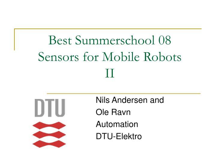 best summerschool 08 sensors for mobile robots ii n.