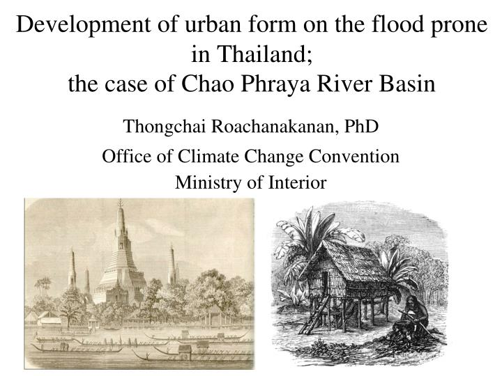 development of urban form on the flood prone in thailand the case of chao phraya river basin n.