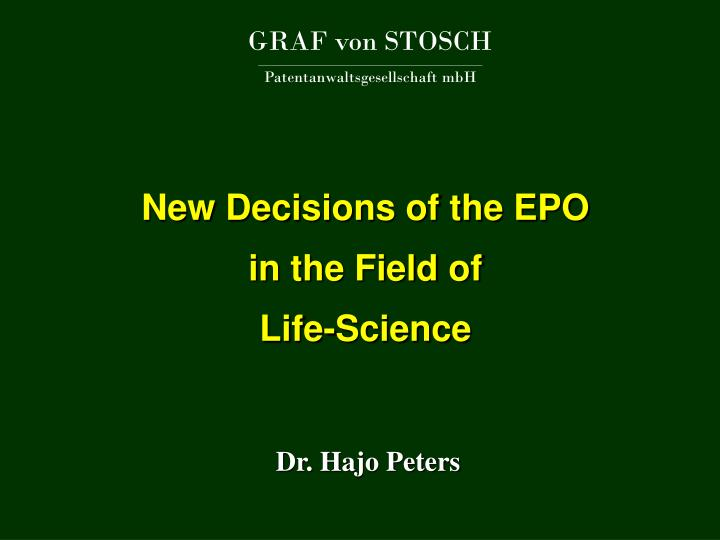 New decisions of the epo in the field of life science