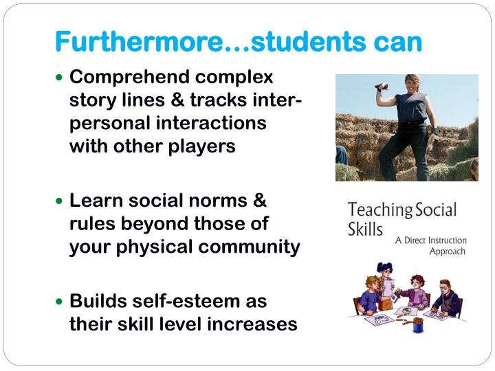 Furthermore…students can