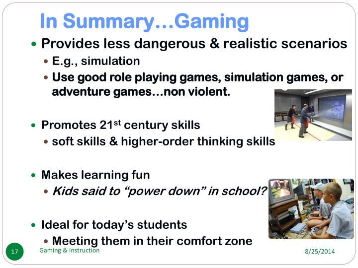 In Summary…Gaming