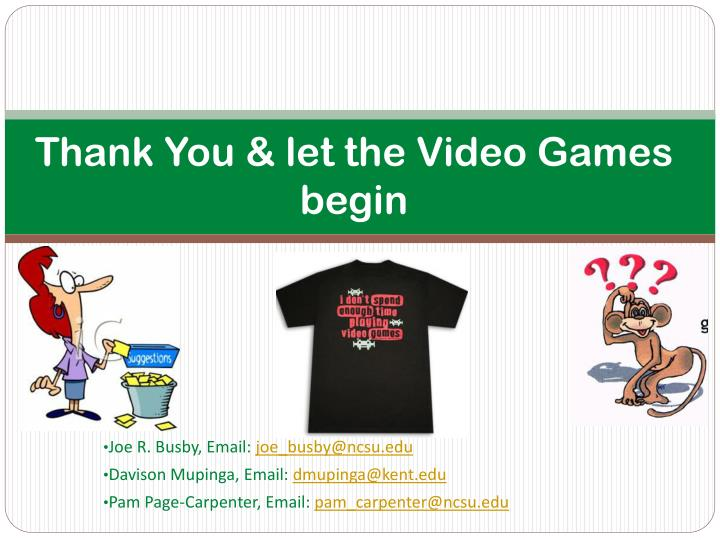 Thank You & let the Video Games begin