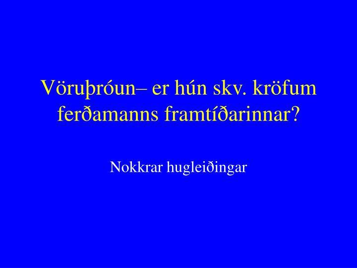 Vöruþróun– er hún skv. kröfum ferðamanns framtíðarinnar?