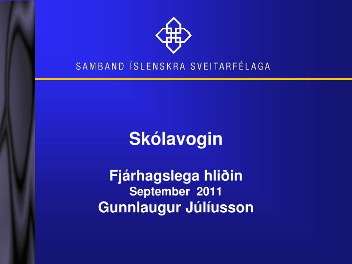 Sk lavogin fj rhagslega hli in september 2011 gunnlaugur j l usson