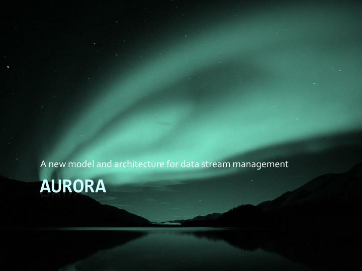 a new model and architecture for data stream management n.