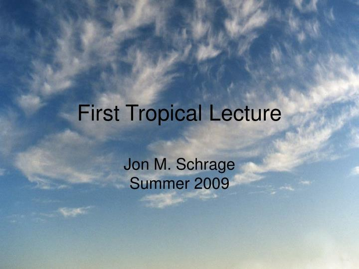 first tropical lecture n.