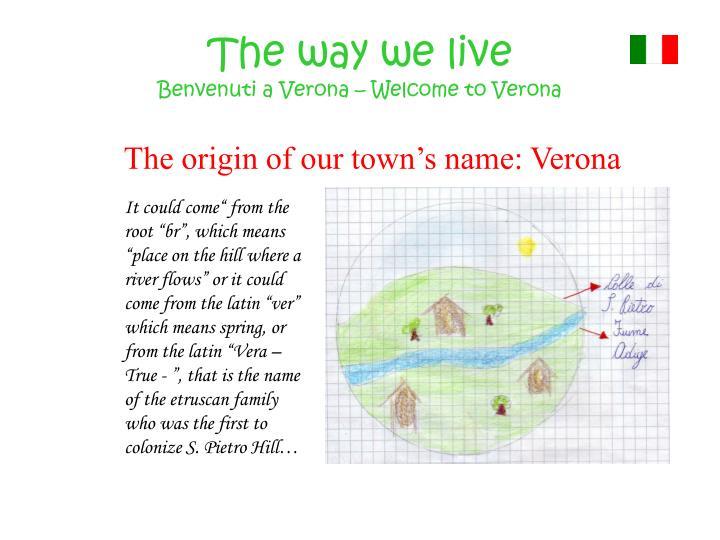 The way we live benvenuti a verona welcome to verona