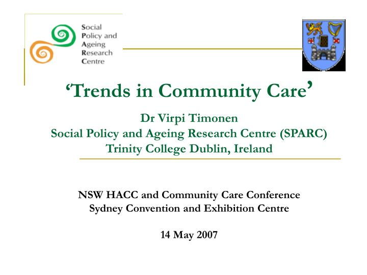 'Trends in Community Care