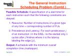 the general instruction scheduling problem contd
