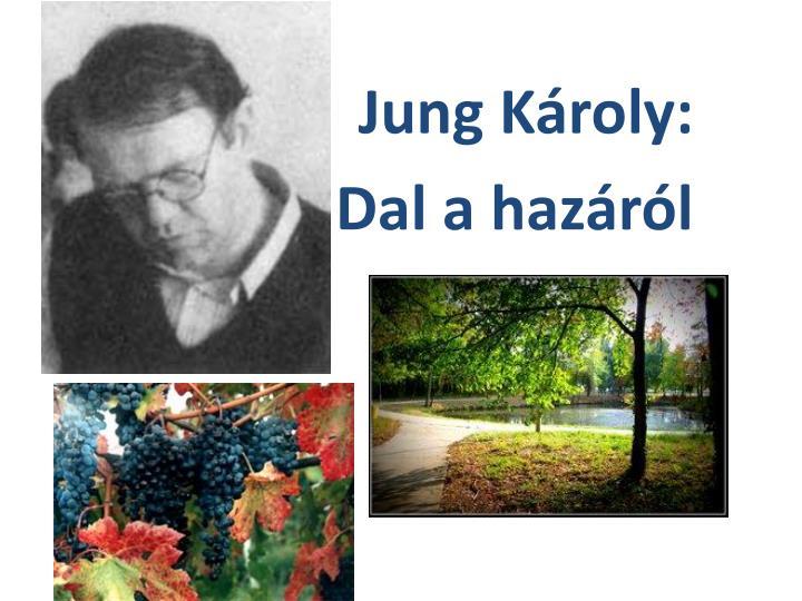 Jung k roly dal a haz r l