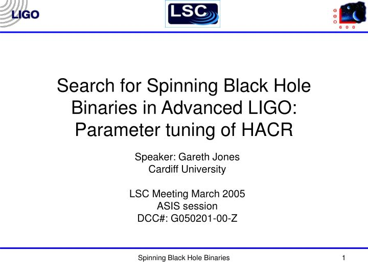 search for spinning black hole binaries in advanced ligo parameter tuning of hacr n.