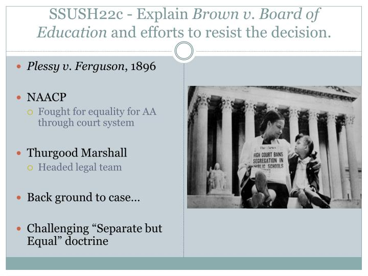 compare and contrast brown vs board of education plessy vs ferguson To show a cause of why the writ of prohibition should not be issued to plessy ferguson plessy vs feguson/brown vs board of education compare & contrast.