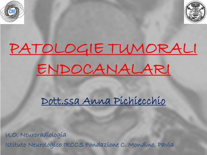 patologie tumorali endocanalari