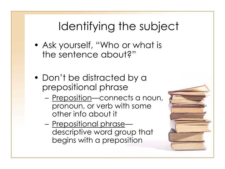 Identifying the subject