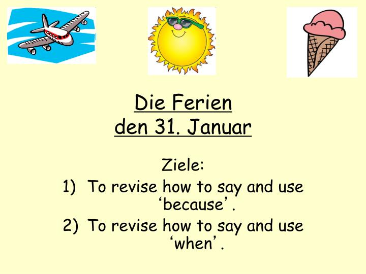 Die ferien den 31 januar
