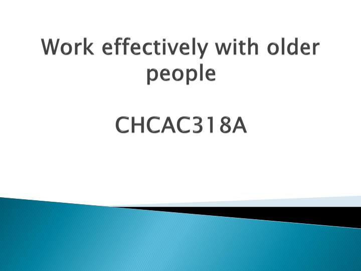 work effectively with older people chcac318a n.