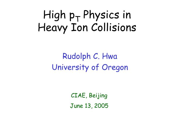 high p t physics in heavy ion collisions n.