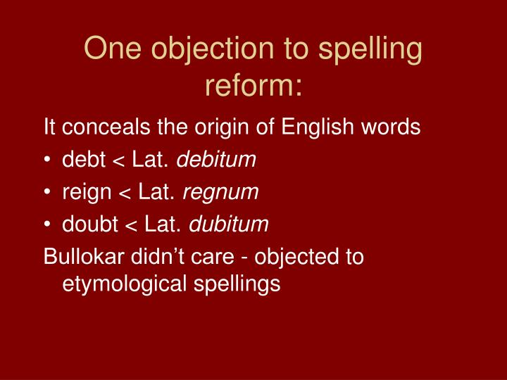 One objection to spelling reform: