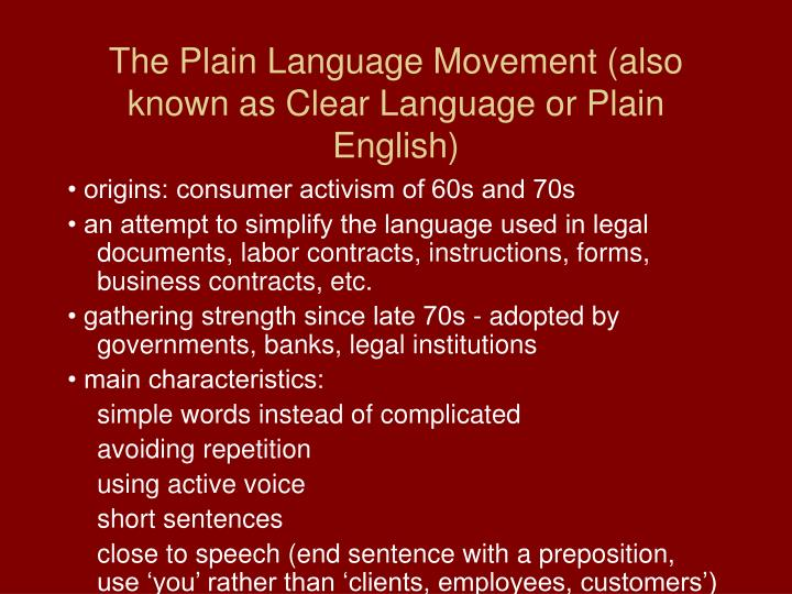 The Plain Language Movement (also known as Clear Language or Plain English)