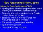 new approaches new metrics